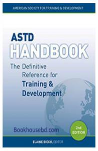 ASTD Handbook :The definitive Reference for Training & Development