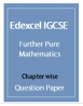 Edexcel IGCSE Further Pure Mathematics QUESTION PAPER (Chapterwise)